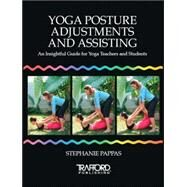 Yoga Posture Adjustments And Assisting by Pappas, Stephanie, 9781412051620