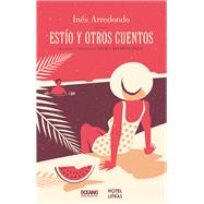 Estío y otros cuentos / Summer and Other Stories by Arredondo, Inés; Felix, Geney Beltran, 9786075271620