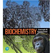 Biochemistry Concepts and Connections by Appling, Dean R.; Anthony-Cahill, Spencer J.; Mathews, Christopher K., 9780134641621