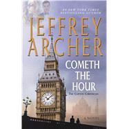 Cometh the Hour A Novel by Archer, Jeffrey, 9781250061621