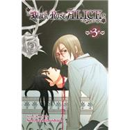 Black Rose Alice, Vol. 3 by Mizushiro, Setona, 9781421571621