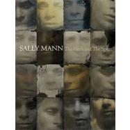 Sally Mann: The Flesh and the Spirit by Mann, Sally, 9781597111621