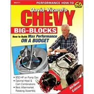 Chevy Big Blocks: How to Build Max Performance on a Budget by Vizard, David, 9781613251621