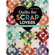 Quilts for Scrap Lovers by Gauthier, Judy, 9781617451621
