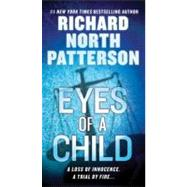 Eyes of a Child by Patterson, Richard North, 9780312381622