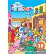 The Easter Story Sticker Book by Harvest House Publishers, 9780736961622
