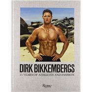 Dirk Bikkembergs: 25 Years of Athletes and Fashion by Bikkembergs, Dirk; Willame, Luc, 9780847841622