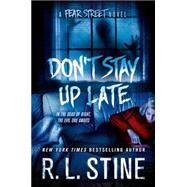 Don't Stay Up Late A Fear Street Novel by Stine, R. L., 9781250051622