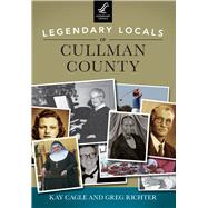Legendary Locals of Cullman County, Alabama by Cagle, Kay; Richter, Greg, 9781467101622