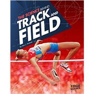 The Science Behind Track and Field by Amstutz, Lisa J., 9781491481622