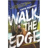 Walk the Edge by McGarry, Katie, 9780373211623