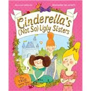 Cinderella's (Not So) Ugly Sisters by Shields, Gillian; Delaporte, Berengere, 9781405021623