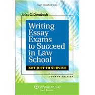Writing Essay Exams to Succeed in Law School (Not Just to Survive) by Dernbach, John C., 9781454841623