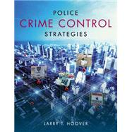 Police Crime Control Strategies by Hoover, Larry, 9781133691624