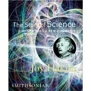 The Story of Science: Einstein Adds a New Dimension by Hakim, Joy, 9781588341624