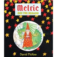 Melric and the Dragon by McKee, David, 9781783441624