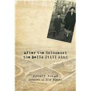 After the Holocaust the Bells Still Ring by Polak, Joseph; Wiesel, Elie, 9789655241624
