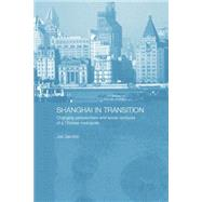 Shanghai in Transition: Changing Perspectives and Social Contours of a Chinese Metropolis by Gamble,Jos, 9780415861625