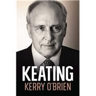 Keating by O'Brien, Kerry, 9781760111625