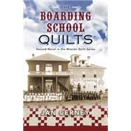 The Boarding School Quilts by Cerney, Jan, 9781604601626