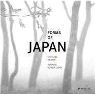 Forms of Japan by Kenna, Michael; Meyer-lohr, Yvonne, 9783791381626