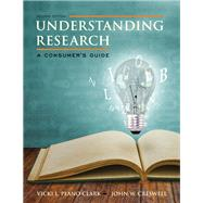 Understanding Research A Consumer's Guide, Enhanced Pearson eText with Loose-Leaf Version -- Access Card Package by Plano Clark, Vicki L.; Creswell, John W., 9780133831627
