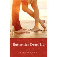Butterflies Don't Lie by Myers, B. R., 9781771081627