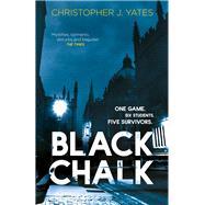 Black Chalk by Yates, Christopher J., 9780099581628