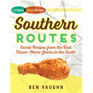Southern Routes: Secret Recipes from the Best Down-home Joints in the South by Vaughn, Ben; Simon Majumdar, 9780718011628