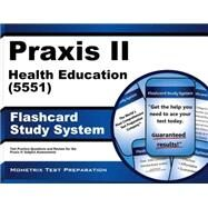 Praxis II Health Education 5551 Exam Study System by Praxis II Exam Secrets Test Prep, 9781630941628