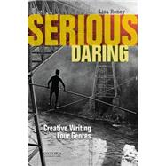 Serious Daring Creative Writing in Four Genres by Roney, Lisa, 9780199941629