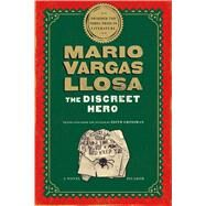 The Discreet Hero A Novel by Vargas Llosa, Mario; Grossman, Edith, 9781250081629