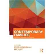 Contemporary Families: Translating Research Into Practice by Browning; Scott, 9780415711630