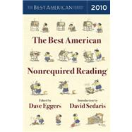 The Best American Nonrequired Reading 2010 by Eggers, Dave, 9780547241630