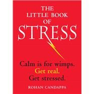 The Little Book of Stress by Candappa, Rohan, 9781449441630