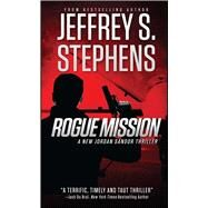 Rogue Mission by Stephens, Jeffrey S., 9781682611630