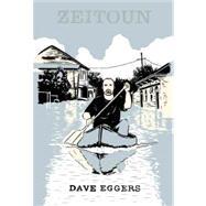 Zeitoun by Eggers, Dave, 9781934781630