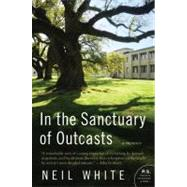 In the Sanctuary of Outcasts : A Memoir by White, Neil, 9780061351631