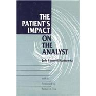 The Patient's Impact on the Analyst by Kantrowitz,Judy L., 9781138881631