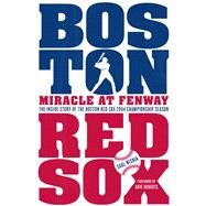 Miracle at Fenway The Inside Story of the Boston Red Sox 2004 Championship Season by Wisnia, Saul; Roberts, Dave, 9781250031631