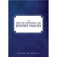 The Encyclopedia of Jewish Values in the Modern Era by Amsel, Nachum, 9789655241631