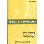 For Hearing People Only by Moore, Matthew S.; Levitan, Linda, 9780963401632
