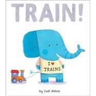 Train! by Abbot, Judi, 9781589251632