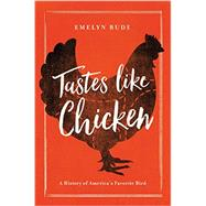 Tastes Like Chicken by Rude, Emelyn, 9781681771632