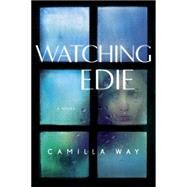 Watching Edie by Way, Camilla, 9781101991633