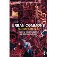 Urban Commons: Rethinking the City by Borch; Christian, 9781138241633