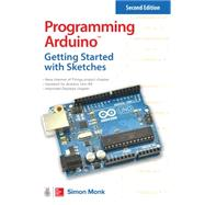 Programming Arduino: Getting Started with Sketches, Second Edition by Monk, Simon, 9781259641633