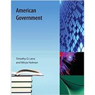American Government by Lenz, Timothy O.; Holman, Mirya, 9781616101633
