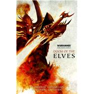 Doom of the Elves by Thorpe, Gav; Werner, C. L.; Cawkwell, S. P.; Lyon, Graeme, 9781784961633