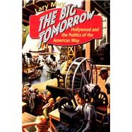 The Big Tomorrow by May, Lary, 9780226511634